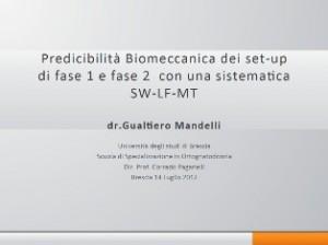 Predicibilità Biomeccanica dei set-up di fase 1 e fase 2 con una sistematica SW-LF-MT