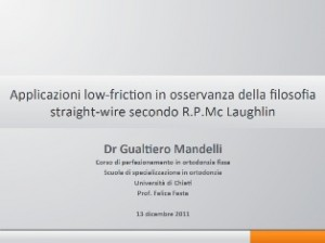 Applicazioni low friction in ossevanza della filosofia straight-wire secondo  R.P.Mc Laughlin