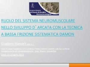 Ruolo del sistema neuromuscolare nello sviluppo d'arcata con la tecnica a bassa frizione sistematica Damon